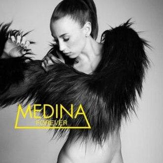 Forever (Medina album) - Image: Medina's fifth studio album Forever
