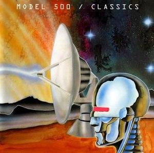 Classics (Model 500 album) - Image: Model 500 Classics album cover