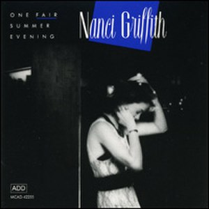 One Fair Summer Evening - Image: Nanci Griffith One Fair Summer Evening
