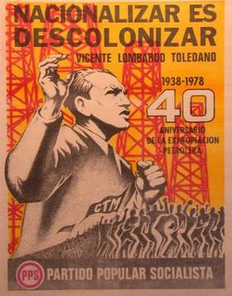Popular Socialist Party (Mexico) - PPS poster from 1978, celebrating the 40th anniversary of the nationalization of the oil industry. Slogan reads 'To Nationalize is to De-colonize'