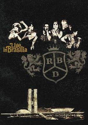 Live in Brasília - Image: RBD Live In Brasilia