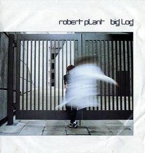 Big Log - Image: Robert Plant Big Log