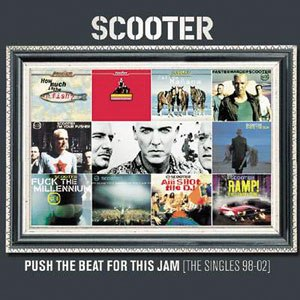 Push the Beat for This Jam (The Singles 98–02) - Image: Scooter Push the Beat for this Jam
