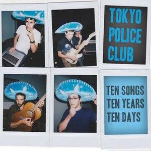 Ten Songs, Ten Years, Ten Days - Image: Tensongs tokyopoliceclub