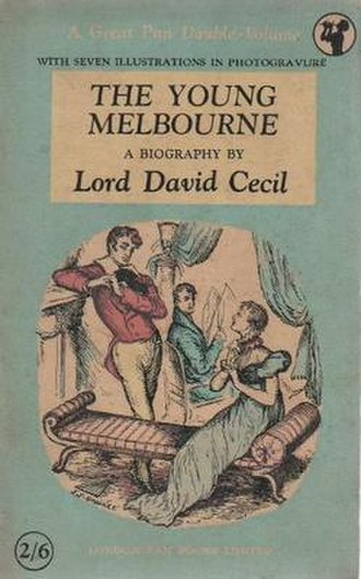 Lord David Cecil - The Young Melbourne  Pan Books edition, 1948