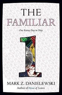 <i>The Familiar, Volume 1: One Rainy Day in May</i> book by Mark Z. Danielewski