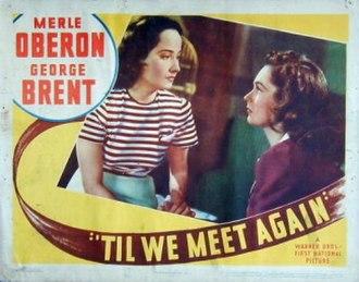 'Til We Meet Again - Lobby card depicting Merle Oberon (left) and Geraldine Fitzgerald