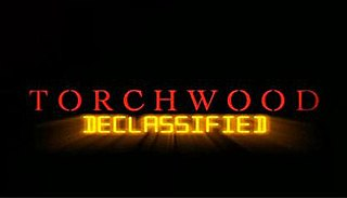 <i>Torchwood Declassified</i> television series