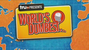 TruTV Presents: World's Dumbest... - Image: Worlds Dumbest