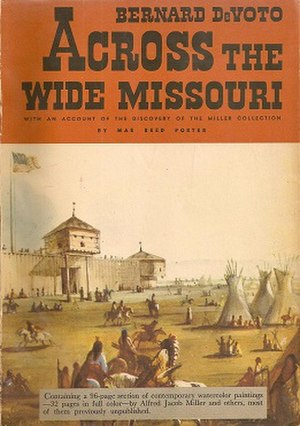 Across the Wide Missouri (book) - First edition (publ. Houghton Mifflin)