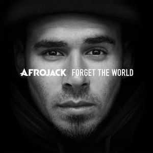 Forget the World (Afrojack album) - Image: Afrojack Forget the World