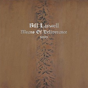 Means of Deliverance - Image: Bill Laswell Means of Deliverance