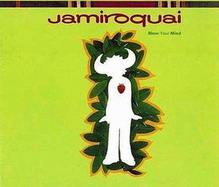Blow Your Mind (Jamiroquai song) 1993 single by Jamiroquai