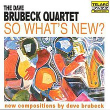 Deja Vu All Over Again Revisited Once >> So What S New Dave Brubeck Album Wikipedia