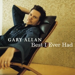 Best I Ever Had (Grey Sky Morning) - Image: Gary Allan Best I Ever Had