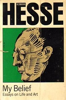 <i>My Belief: Essays on Life and Art</i> book by Hermann Hesse