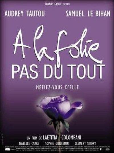 Picture of a movie: À La Folie... Pas Du Tout