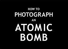 How to photograph an atomic bomb.jpg
