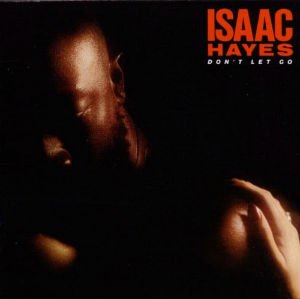 Don't Let Go (Isaac Hayes album) - Image: Isaac Hayes Don't Let Go