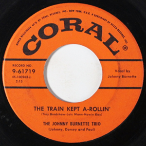 Train Kept A-Rollin' - Image: Johnny Burnette Train Kept A Rollin'
