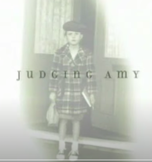 <i>Judging Amy</i> American legal drama television series created by Barbara Hall for CBS (1999-2005)