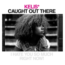 Kelis - Caught Out There.png