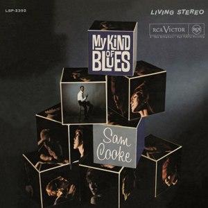 My Kind of Blues (Sam Cooke album) - Image: My Kind of Blues Sam Cooke