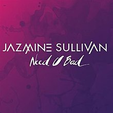 A portrait in a violet-pink mash-up colour. Centred in large capital letter white font is the name 'Jazmine Sullivan'. The title 'Need U Bad' is centred in standard size and in the same font directly below the name.