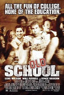 <i>Old School</i> (film) 2003 film by Todd Phillips
