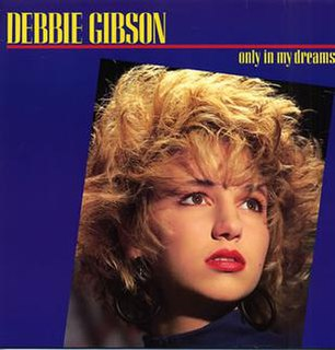 Only in My Dreams 1986 single by Debbie Gibson