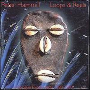 Loops and Reels - Image: Peter Hammill Loops and Reels
