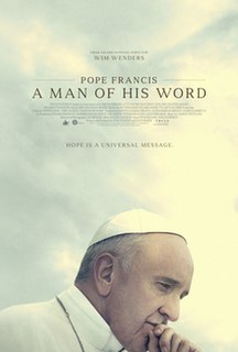 <i>Pope Francis: A Man of His Word</i> 2018 documentary film directed by Wim Wenders