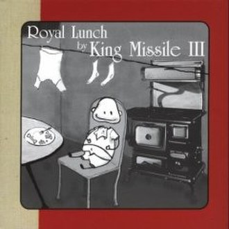 Royal Lunch - Image: Royal Lunch (King Missile album) cover art