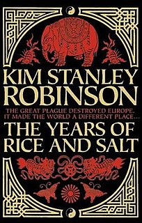 <i>The Years of Rice and Salt</i> alternate history novel by Kim Stanley Robinson
