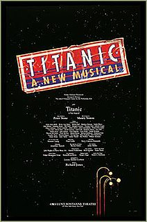 <i>Titanic</i> (musical) musical by Maury Yeston and book by Peter Stone in 1997