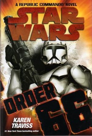 Star Wars Republic Commando: Order 66 - Image: Traviss Star Wars Order 66 Coverart