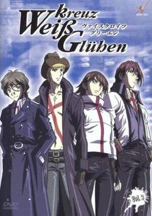 Weiß Kreuz - The third DVD of the German release of Weiß Kreuz Glühen. The character designs were changed from the original Weiß Kreuz series due to copyright issues.