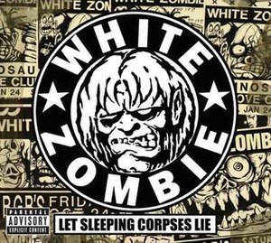 Let Sleeping Corpses Lie - Image: White Zombie Let Sleeping Corpses Lie