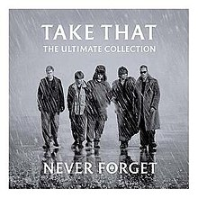 Take That... For the Record 220px-2005_Never_Forget_-_The_Ultimate_Collection