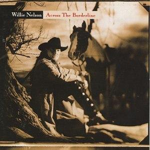 Across the Borderline - Image: Across the Borderline Willie Nelson