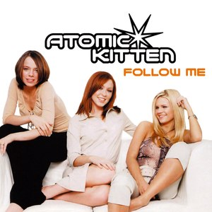 Follow Me (Atomic Kitten song) - Image: Atomic Kitten Follow Me cover