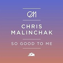 Chris-Malinchak-So-Good-to-Me.jpg