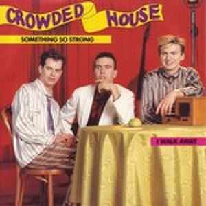 Something So Strong - Image: Crowded house something so strong s
