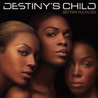 Destiny Fulfilled - Image: Destiny's Child – Destiny Fulfilled