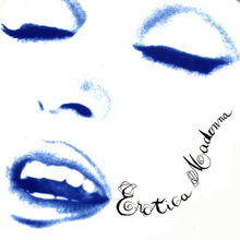 "Madonna's face with eyes closed and her mouth open. On her left cheek, the words ""Erotica"" and ""Madonna"" are written in black color."
