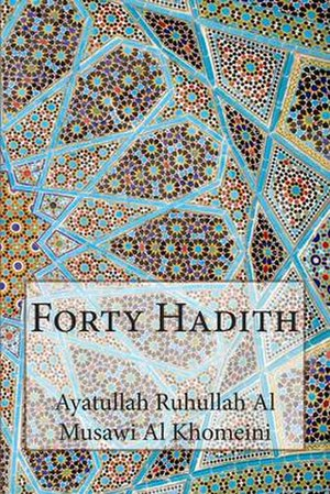 Forty Hadith of Ruhullah Khomeini - Front cover of English translation of Forty Hadith