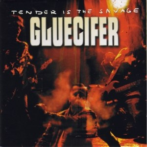 Tender Is the Savage - Image: Gluecifer Tender is the savage