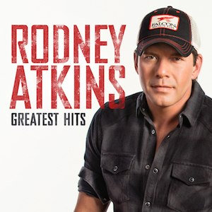 Greatest Hits (Rodney Atkins album) - Image: Greatest Hits Rodney Atkins