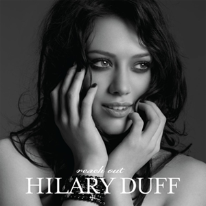 Reach Out (Hilary Duff song) - Image: Hilary Duff Reach Out