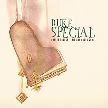 I Never Thought This Day Would Come (Duke Special album - cover art).jpg